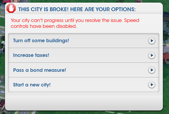 City is broke alert. You must do something before you can play again.